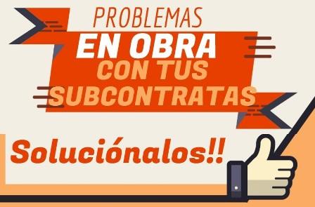 forma de solucionar tus problemas en obra con los subcontratas