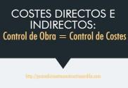 controlar los costes directos e indirectos es controlar tu obra