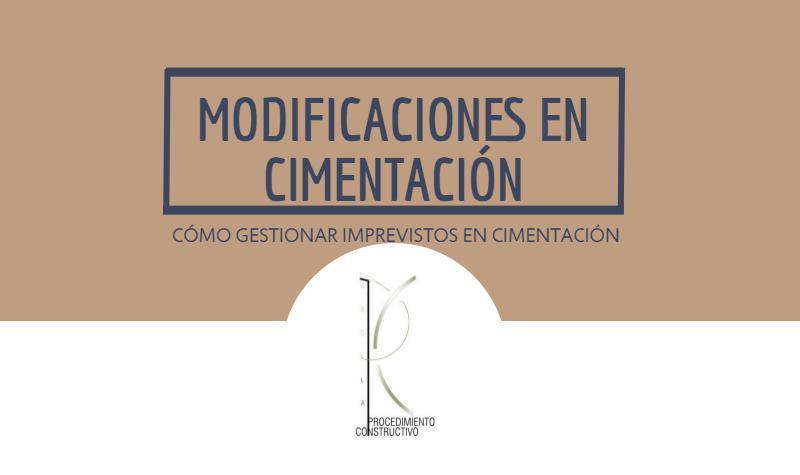 COMO GESTIONAR MODIFICACIONES EN CIMENTACION